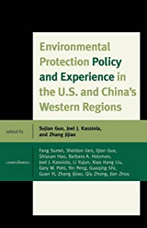 Environmental Protection Policy and Experience in the U.S. and China's Western Regions (Challenges Facing Chinese Political Development)