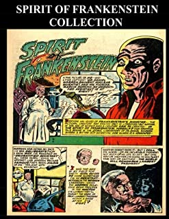 Spirit of Frankenstein Collection: Comic Collection Featuring Spirit of Frankenstein From The Golden Age Horror Comic Adve...
