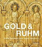 Gold & Ruhm: Kunst und Macht unter Kaiser Heinrich II. - Marc Fehlmann