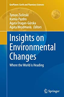 Insights on Environmental Changes: Where the World is Heading