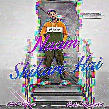 Naam Shikari Hai