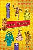Nossa Teresa: Vida e morte de uma santa suicida