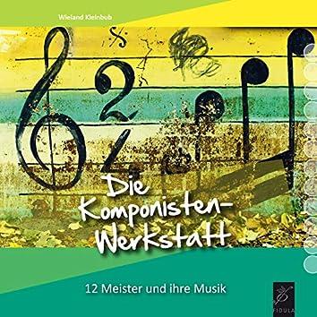 Die Komponistenwerkstatt (12 Meister und ihre Musik)