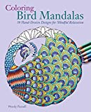 Coloring Bird Mandalas: 30 Hand-drawn Designs for Mindful Relaxation - Wendy Piersall