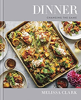 Dinner: Changing the Game: A Cookbook by [Melissa Clark, Eric Wolfinger]