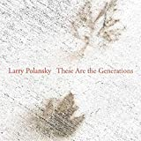 Larry Polansky : These Are the Generations. Willey, Beal, Polansky, Sinclair.