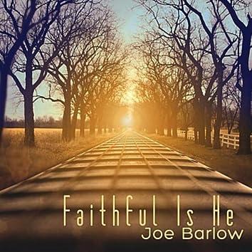 Faithful Is He
