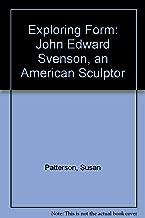 Exploring Form: John Edward Svenson, an American Sculptor