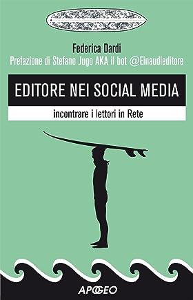 Editore nei social media: incontrare i lettori in Rete (Editoria digitale Vol. 3)