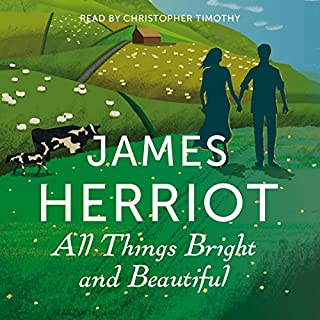 All Things Bright and Beautiful     The Classic Memoirs of a Yorkshire Country Vet              Auteur(s):                                                                                                                                 James Herriot                               Narrateur(s):                                                                                                                                 Christopher Timothy                      Durée: 13 h et 24 min     3 évaluations     Au global 5,0