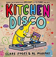 Kitchen Disco by Clare Foges(2017-05-01)