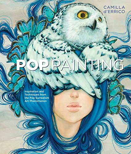 Pop Painting: Inspiration and Techniques from the Pop Surrealism Art Phenomenon
