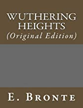 Wuthering Heights: (Original Edition) (Best Sellers: Classic Books)