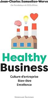 Healthy Business: Culture d'entreprise, Bien-être, Excellence