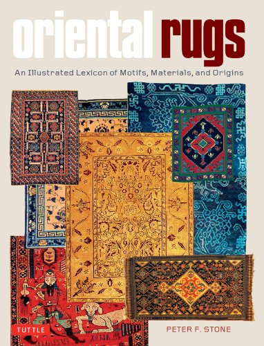 Oriental Rugs: An Illustrated Lexicon of Motifs, Materials, and Origins (English Edition)
