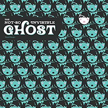 The Not-so Invisible Ghost