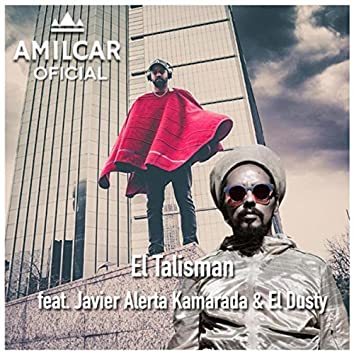 El Talisman (feat. Javier Alerta Kamarada & El Dusty)