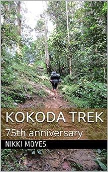 Kokoda Trek: 75th anniversary by [Nikki Moyes]