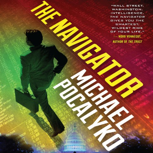The Navigator                   By:                                                                                                                                 Michael Pocalyko                               Narrated by:                                                                                                                                 Christian Rummel                      Length: 13 hrs and 4 mins     21 ratings     Overall 4.0