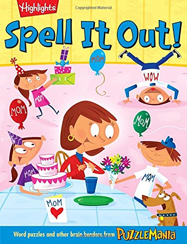 Spell it Out!: Word puzzles and other brain benders from Puzzlemania (Highlights)