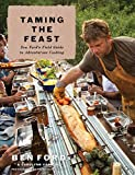 Taming the Feast: Ben Ford's Field Guide to Adventurous Cooking