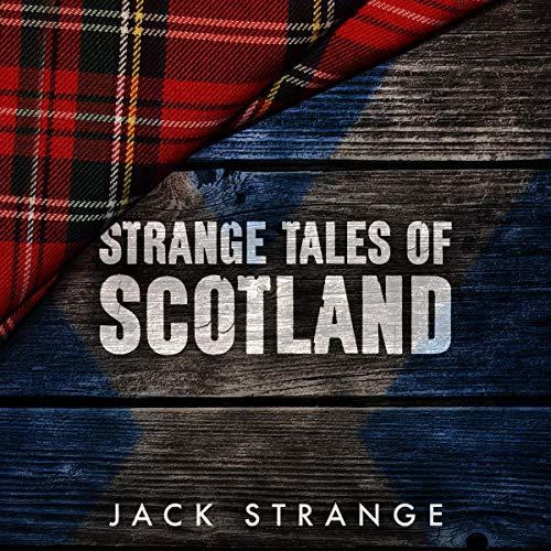 Strange Tales of Scotland Audiobook By Jack Strange cover art