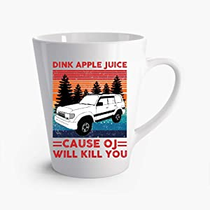 JANES Drink Apple Juice Because Oj Will Kill You Latte Mug 12oz