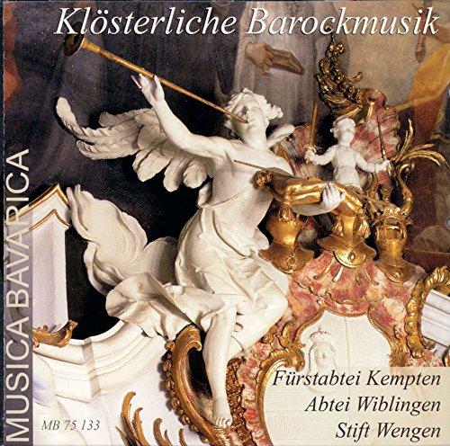 Klösterliche Barockmusik Fürstabtei Kempten - Abtei Wiblingen - Stift Wengen / Cloistral Baroque Music