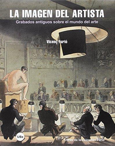 Imagen del artista, La. Grabados antiguos sobre el mundo del arte (BIBLIOTECA UNIVERSITÀRIA)
