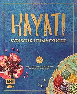 Hayati – Syrische Heimatküche: Eine kulinarische Reise du