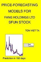Price-Forecasting Models for Fang Holdings Ltd SFUN Stock