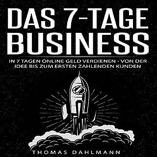 Das 7-Tage-Business     In 7 Tagen online Geld verdienen - Von der Idee bis zum ersten zahlenden Kunden              Autor:                                                                                                                                 Thomas Dahlmann                               Sprecher:                                                                                                                                 Thomas Dahlmann                      Spieldauer: 3 Std. und 17 Min.     61 Bewertungen     Gesamt 4,3