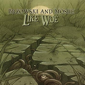 Like Woe