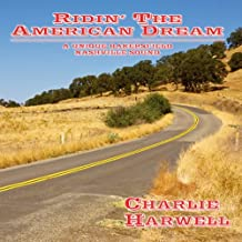Ridin' The American Dream by Charlie Harwell