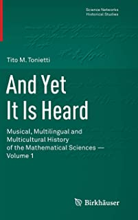 And Yet It Is Heard: Musical, Multilingual and Multicultural History of the Mathematical Sciences - Volume 1
