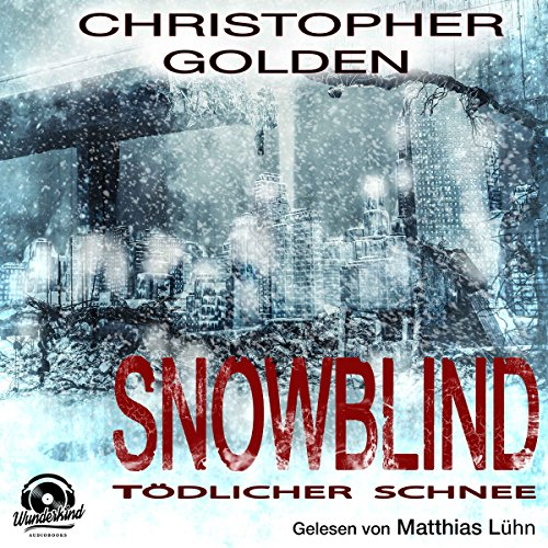 Snowblind: Tödlicher Schnee                   By:                                                                                                                                 Christopher Golden                               Narrated by:                                                                                                                                 Matthias Lühn                      Length: 13 hrs and 41 mins     Not rated yet     Overall 0.0
