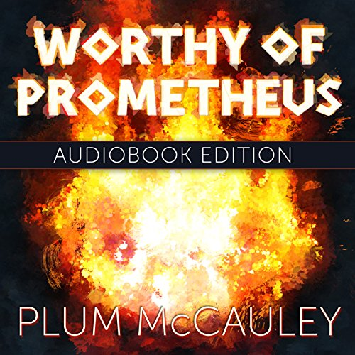 Worthy of Prometheus audiobook cover art