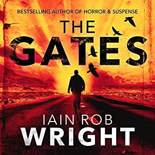 The Gates     An Apocalyptic Horror Novel              By:                                                                                                                                 Iain Rob Wright                               Narrated by:                                                                                                                                 Nigel Patterson                      Length: 9 hrs and 13 mins     211 ratings     Overall 4.0