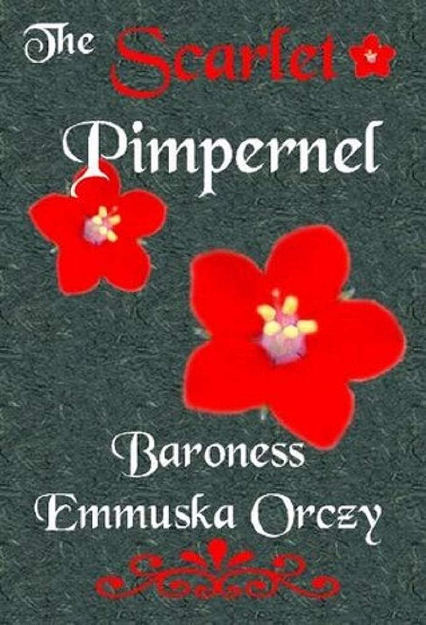 確立罪悪感電気陽性The Scarlet Pimpernel (English Edition)