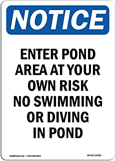 OSHA Notice Sign - Enter Pond Area at Your Own Risk | Aluminum Sign | Protect Your Business, Construction Site, Warehouse & Shop Area | Made in The USA
