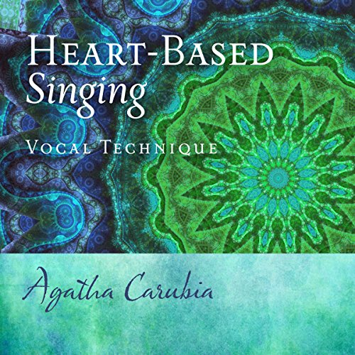 Heart-Based Singing: Vocal Technique