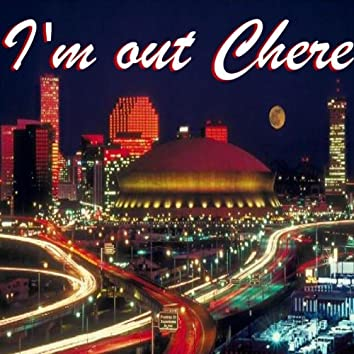 I`M out Chere (feat. J-Smurf)
