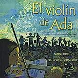 El violín de Ada (Ada's Violin): La historia de la Orquesta de Instrumentos Reciclados del Paraguay (Spanish Edition)