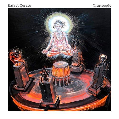 Rafael Cerato & Transcode