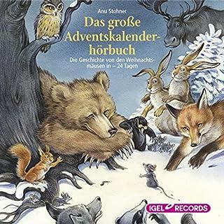 Das große Adventskalenderhörbuch                   Autor:                                                                                                                                 Anu Stohner                               Sprecher:                                                                                                                                 Friedhelm Ptok                      Spieldauer: 2 Std. und 35 Min.     7 Bewertungen     Gesamt 5,0