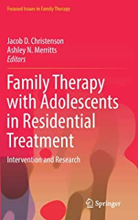 Family Therapy with Adolescents in Residential Treatment: Intervention and Research (Focused Issues in Family Therapy)