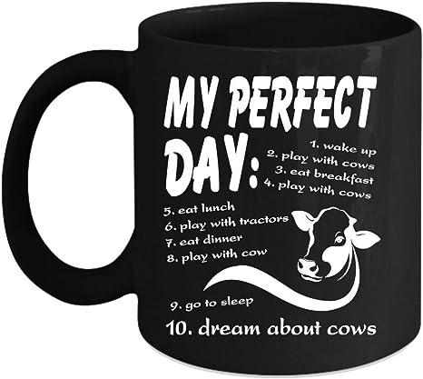 Amazon Com My Perfect Day Wake Up Play With Cows Coffee Mug I Love Cows Mug Cows Make Me Happy Coffee Cup Coffee Mug 15 Oz Black Kitchen Dining