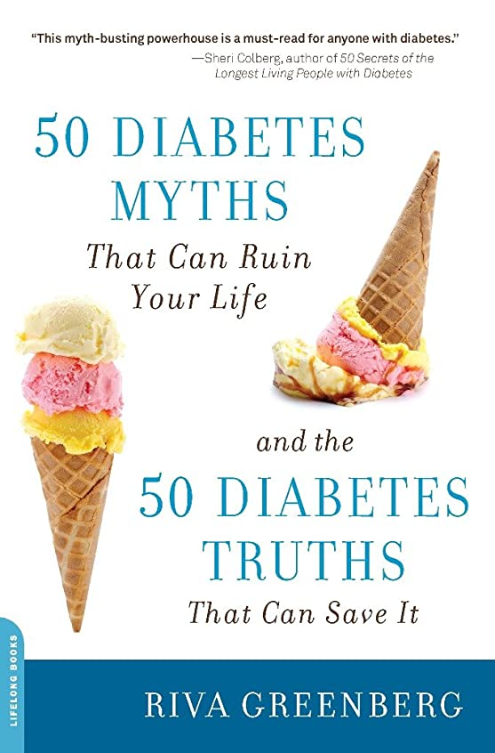 50 Diabetes Myths That Can Ruin Your Life: And the 50 Diabetes Truths That Can Save It (English Edition)