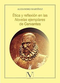 Ética y reflexion en las Novelas ejemplares de Cervantes