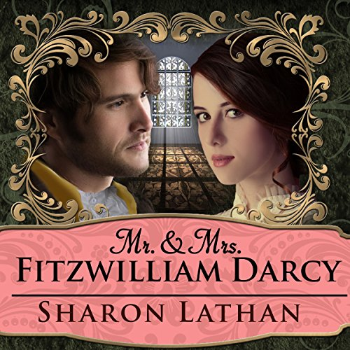 Mr. & Mrs. Fitzwilliam Darcy: Two Shall Become One audiobook cover art